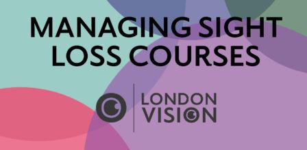 Managing Sight Loss Courses